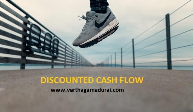பங்கு-சந்தை-பகுப்பாய்வு-10.2 – DISCOUNTED CASH FLOW